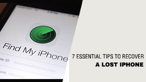 7 Essential Tips to Recover a Lost iPhone
